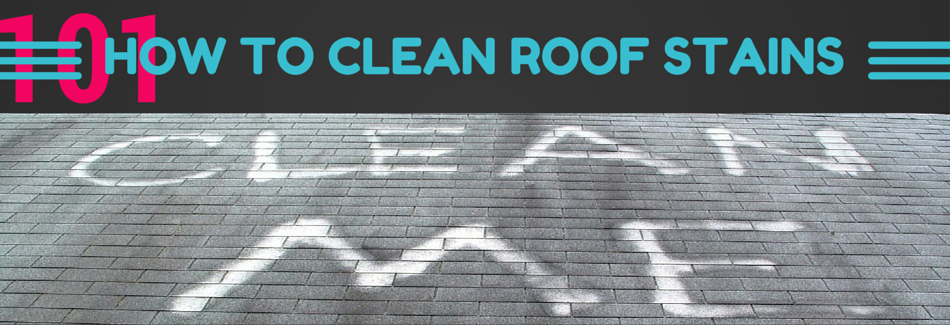 clean roof stains